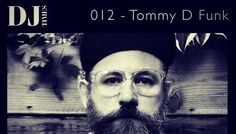 DJ Times Radio 012: Mixed by Tommy D Funk