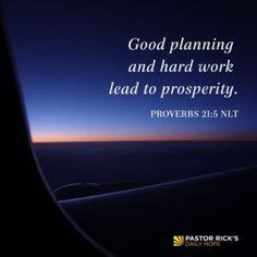 """""""Good planning and hard work lead to prosperity, but hasty shortcuts lead to poverty. Powerful Bible Verses, Favorite Bible Verses, Bible Scriptures, Scripture Verses, Proverbs Bible Quotes, Proverbs 21, Pastor Rick Warren, Encouragement For Today, Worship Jesus"""