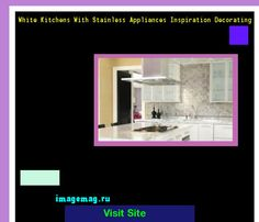 White Kitchens With Stainless Appliances Inspiration Decorating 151927 - The Best Image Search