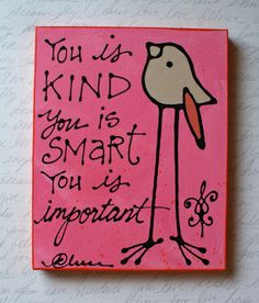 You is Kind You is Smart You is Important by katieleese on Etsy