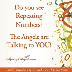 Do you see Repeating Numbers?  The Angels are Talking to YOU!