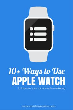 Learn how to use Apple Watch to help your business improve its social media marketing on Facebook, Twitter, Instagram and more.