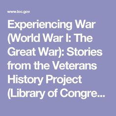 Experiencing War (World War I: The Great War): Stories from the Veterans History Project (Library of Congress)