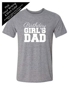 6d4d33469 Birthday Girl's Dad with Script Writing Shirt - Personalize the Colors -  Birthday Party Matching Shirts. Family Birthday ShirtsFamily BirthdaysDad To  ...