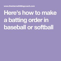 Here's how to make a batting order in baseball or softball