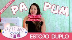 Stella Hoff Aulas - Costurinhas Pa Pum - Episódio 03 - Estojo Duplo