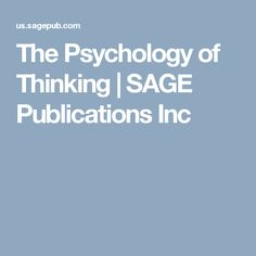 The Psychology of Thinking | SAGE Publications Inc