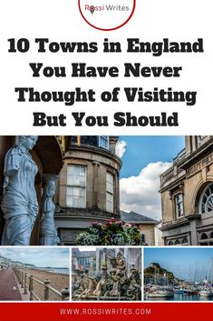 Pin Me - 10 Towns in England You Have Never Thought of Visiting But You Should - www.rossiwrites.com