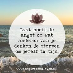 Never let the fear of what others think change you. Now Quotes, Words Quotes, Funny Quotes, Life Quotes, Favorite Quotes, Best Quotes, Dutch Quotes, Deep, True Words