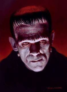 Boris Karloff as the monster from Frankenstein painted by Dan Horne Horror Icons, Horror Comics, Horror Films, Arte Horror, Horror Art, Hollywood Monsters, Hybrid Moments, Frankenstein Art, Frankenstein's Monster