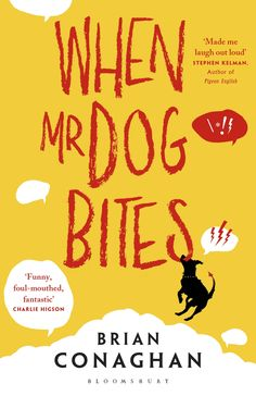 When Mr Dog Bites: Amazon.co.uk: Brian Conaghan: 9781408838365: Books