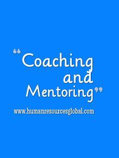 Coaching & Mentoring. www.humanresourcesglobal.com www.newtohr.com