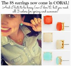 Friday Favorites!  These studs are awesome (VERY similar to the Kate Spade studs everybody is obsessed with), and they are $8!  EIGHT DOLLARS!  I have all 3 colors.  The coral and mint are my favorites!!!!!!