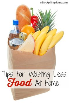 Tips for Wasting Less Food at Home - a great way to save money!