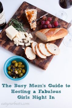 The Busy Mom's Guide to Hosting a Fabulous Girls Night In   #wine #girlsnight #cheese