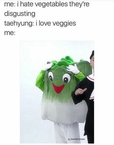 omfg good thing I'm a vegetable