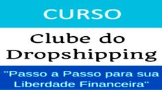 Clube do Dropshipping - Passo a Passo