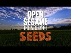 Open Sesame - The Story of Seeds - Official Trailer Just a few minutes will bring you to tears! #ecofriendly #seeds