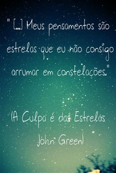 Find images and videos about stars, john green and a culpa é das estrelas on We Heart It - the app to get lost in what you love. Frases Humor, The Fault In Our Stars, Picture Tag, Love Messages, Some Words, Amazing Quotes, Love Book, Deep Thoughts, Book Quotes