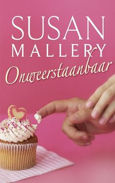 """Susan Mallery - Onweerstaanbaar (deel 2 uit serie na deel 1 """"simpelweg verrukkelijk))"""