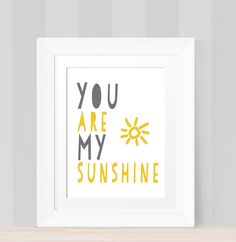 Printable Wall Art You Are My Sunshine Nursery Art Quote, INSTANT DOWNLOAD 3 Print Sizes, Modern Print, Baby's Room Decor, Yellow and Grey by CopperAndToad on Etsy