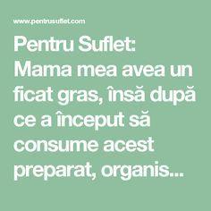 Pentru Suflet: Mama mea avea un ficat gras, însă după ce a început să consume acest preparat, organismul ei s-a detoxifiat complet!