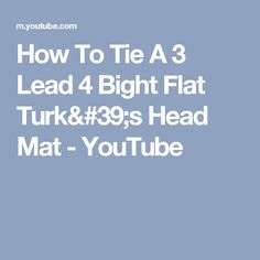 How To Tie A 3 Lead 4 Bight Flat Turk's Head Mat - YouTube