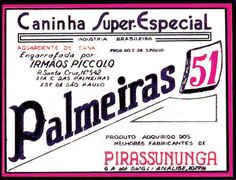 """""""Os irmãos eram palmeirenses fanáticos e inicialmente colocaram o nome da cachaça de """"Palmeiras 51"""", em homenagem ao título das Taça Rio (Torneio Mundial Interclubes) conquistado pelo clube nesse ano."""""""