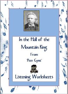'In the Hall of the Mountain King' from 'Peer Gynt'   Listening activity for music classes   Page 1 and 2 contain background information on the...