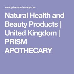 Natural Health and Beauty Products | United Kingdom | PRISM APOTHECARY