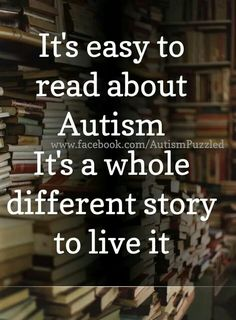 It's easy to read about autism