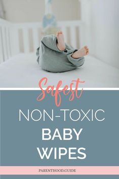 Here are the best non-toxic baby wipes for your baby that do the least harm Organic Baby Wipes, Natural Baby Wipes, Best Cloth Diapers, Newborn Schedule, Baby Care Tips, Convertible Crib, Baby Development, Everything Baby, Baby Safe