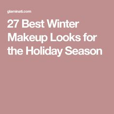 27 Best Winter Makeup Looks for the Holiday Season