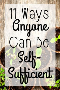 11 ways anyone can be self-sufficient. You can achieve a level of self-sufficiency without living on a homestead in the country - even if you live in the city!