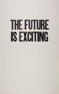 the future is exciting