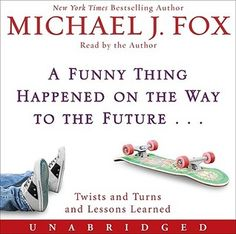 (51) A Funny Thing Happened on the Way to the Future: Twists and Turns and Lessons Learned by Michael J. Fox #EmptyShelf