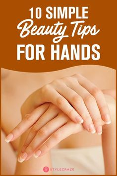 10 simple beauty tips for hands tips for teens tips in tamil tips tricks for face for hair for makeup for skin Nails And More, Sprouse Bros, Beauty Hacks For Teens, Easy Jobs, Skin Tag, Hand Care, Tips & Tricks, Design Blog, Beauty Secrets
