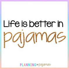 Life is Better in Pajamas Teacher Quotes, Gift Exchange, Super Excited, Life Is Good, Pajamas, Inspirational Quotes, Good Things, Teaching, Pj