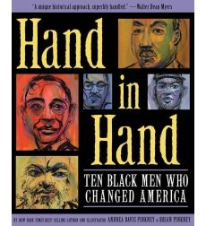 Hand in Hand by Brian Pinkney and Andrea Davis Pinkney.  This collective biography won a 2013 Horn Book honor for nonfiction.