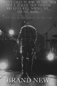 I will play my game beneath the spin light- Brand New