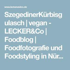 SzegedinerKürbisgulasch | vegan - LECKER&Co | Foodblog | Foodfotografie und Foodstyling in Nürnberg