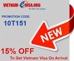 Special Promotion to get Vietnam Visa On Arrival - Save 15% OFF Please apply promotion code: 10T151 at http://www.vietnam-evisa.org/apply-visa.html to get Vietnam Visa On Arrival. Please Hurry! Saving more when apply more!