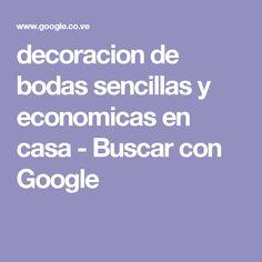decoracion de bodas sencillas y economicas en casa - Buscar con Google