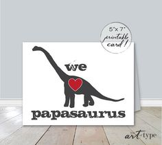 We ♥ Love Papasaurus typography DIY 5x7 Card {blank inside}    This card is great VALENTINE {daughter(s) to their father}, Birthday, Fathers Day etc..