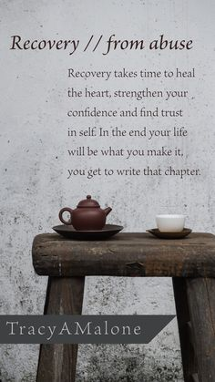 Recovery takes time to heal the heart, strengthen your confidence and find trust in self. In the end your life will be what you make it, you get to write that chapter. TracyAMalone quote, narcissistic abuse recovery. @tracyamalone