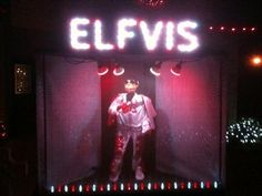 ...you successfully figured out how to combine Christmas with elves and Elvis!