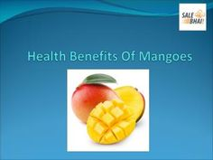 Know Surprising Health #Benefits of #Mangoes - #Salebhai