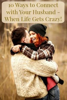"""10 Ways to Connect with Your Husband – When Life Gets Crazy! With #backtoschool underway, it's easy to lose touch with the """"couple"""" part of your life. Here are 10 ways to connect with your husband. #marriage"""