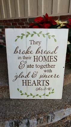 Acts 2:46..  they broke bread in their homes and ate with glad and sincere hearts.  Great kitchen sign.  Love this layout.  You can find this and more on my Facebook page Designs by Vena or email me for orders at Designsbyvena@gmail.com.   you can also follow me on Instagram @vena_hallahan.  #designsbyvena #customsigns #handpainted #becreative #acts2 #gladandsincerehearts #breakbread