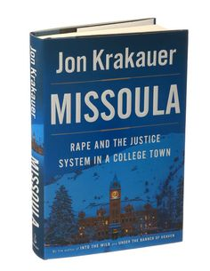 Review: Jon Krakauer's 'Missoula' Looks at Date Rape in a College Town - NYTimes.com